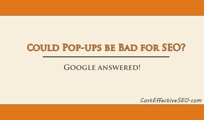Could pop-ups be bad for SEO