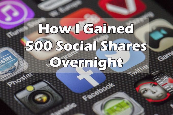 How I Gained 500 Social Shares Overnight