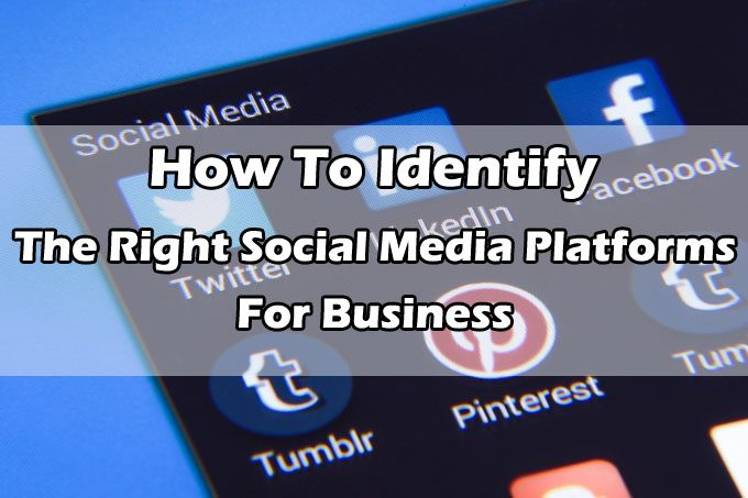 How to Identify Social Media Platforms for Business