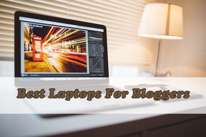 Best Laptops for Bloggers